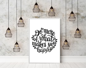 DO MORE OF WHAT MAKES YOU HAPPY - plakat typograficzny, motywacyjny