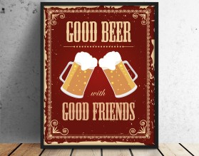 GOOD BEER WITH GOOD FRIENDS - plakat w stylu retro