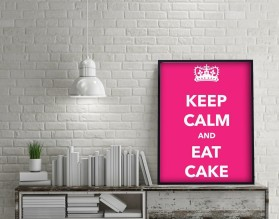 KEEP CALM AND EAT CAKE - plakat typograficzny