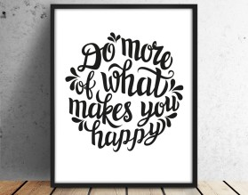 DO MORE OF WHAT MAKES YOU HAPPY - plakat typograficzny, motywacyjny - grafika